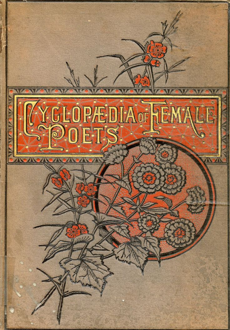 "1874 ""Cyclopaedia of Female Poets: Chronologically Arranged with Copious Selections and Critical Remarks by Frederic Rowton"""