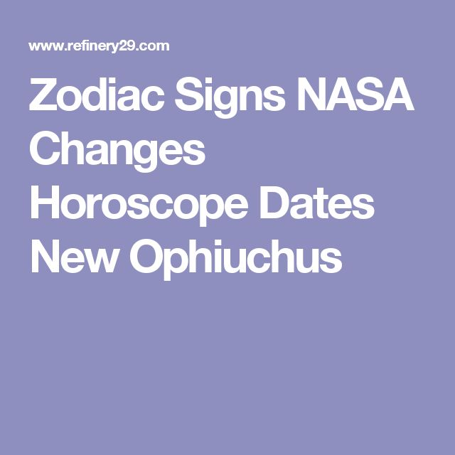 Zodiac Signs NASA Changes Horoscope Dates New Ophiuchus