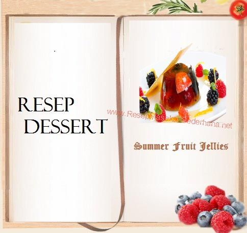 Resep Dessert - Summer Fruit Jellies  #resep#masakan#sederhana#makanan#penutup#enak#buah#jeli#berry#  Youtube : http://www.youtube.com/watch?v=xMbXIBbb554  Nb : website (http://ResepMasakanSederhana.net/) kami dalam proses pembuatan :)