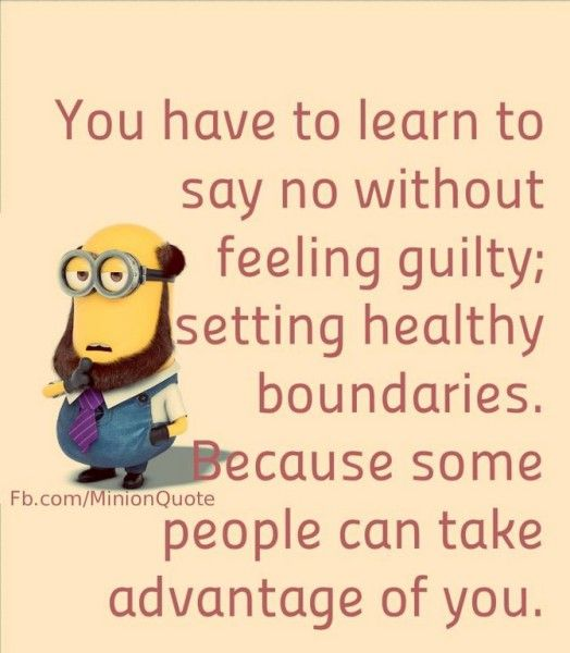 You Have To Learn To Say No Without Feeling Guilty Setting Healthy