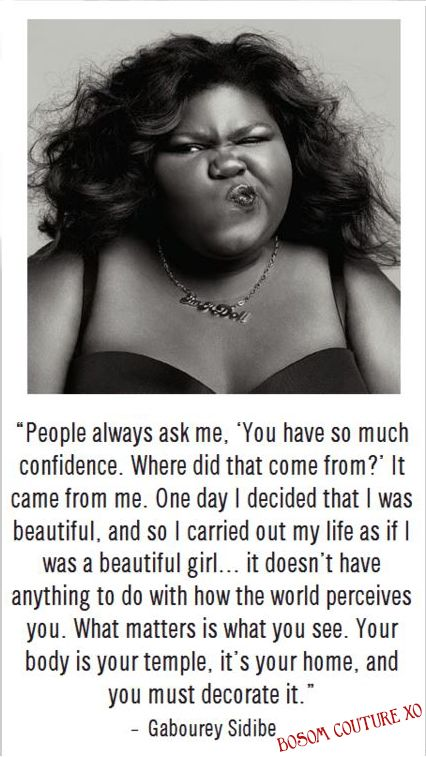 Gabourey Sidibe quote about self-confidence and body image.