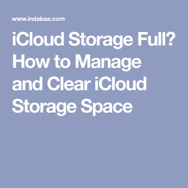 iCloud Storage Full? How to Manage and Clear iCloud Storage Space