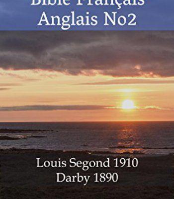Bible Français Anglais No2: Louis Segond 1910 - Darby 1890 (Parallel Bible Halseth) (French Edition) PDF