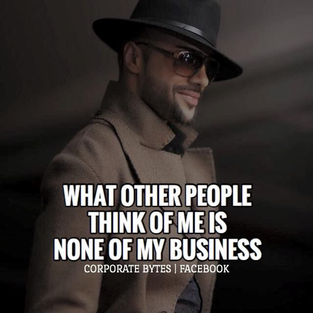 What other people think of me is none of my business. inspirational quotes