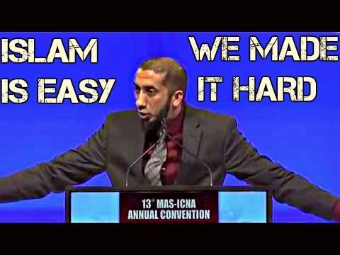 Islam is easy, We made it hard - Nouman Ali Khan (Thought provoking) - YouTube