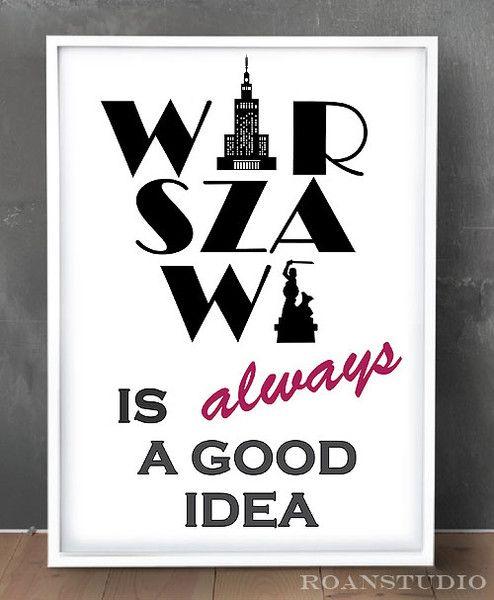 Plakat A3 Warszawa is always a good idea. w Roanstudio na DaWanda.com