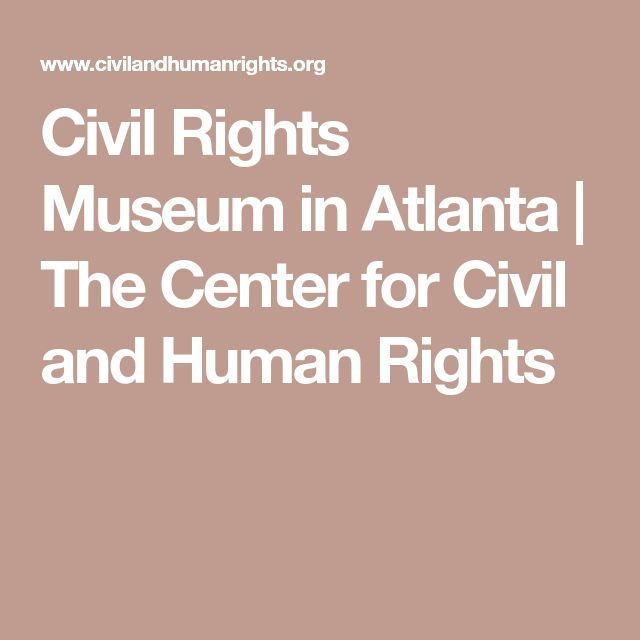 Civil Rights Museum in Atlanta   The Center for Civil and Human Rights