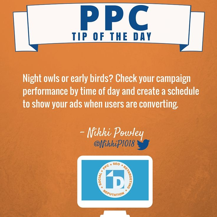 #PPC Tip of the Day from @Nikki! Check your campaign performance by time of day and create a schedule to show ads when users are converting.