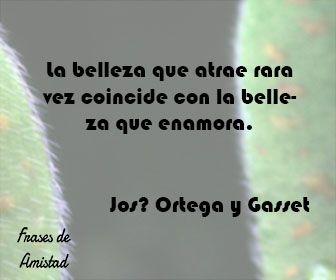 Frases de belleza de Jos? Ortega y Gasset