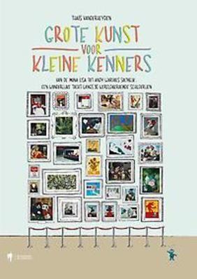 // Thaïs Vanderheyden - Grote kunst voor kleine kenners : van de Mona Lisa tot Andy Warhols Soepblik : een wonderlijke tocht langs 30 wereldberoemde schilderijen //