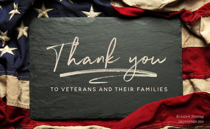 On this Veteran's Day, we honor you the veteran who doesn't choose where you're going to live or how long you're going to live there, who concedes safety and comfort, familiarity and stability, and surrenders your own good for the good of others. Thank you for giving up your freedoms so we may be given ours. We are so grateful.