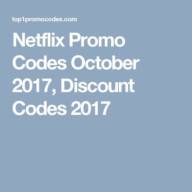 Netflix Promo Codes October 2017, Discount Codes 2017