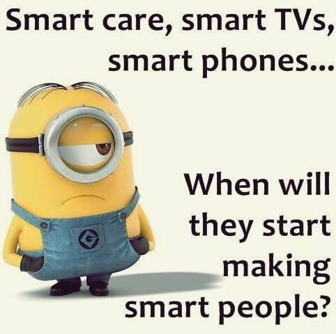 When will they start having smart people?