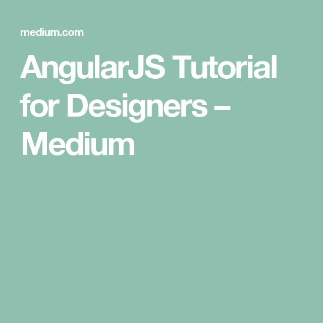 AngularJS Tutorial for Designers – Medium