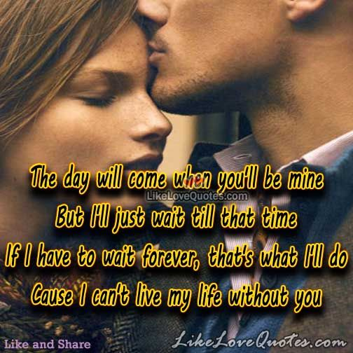 Love And Romance Wallpapers With Quotes The Day Will Come When You Ll Be Mine Romantic Quotes