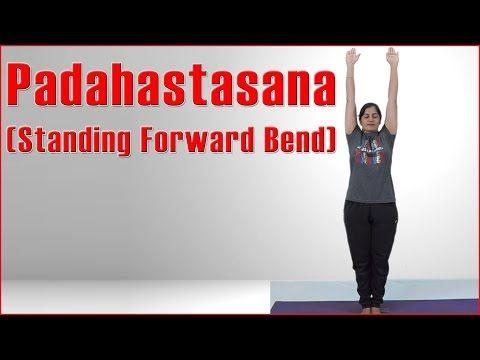 Ashtanga Yoga : Padahastasana (Standing Forward Bend ) & Its Benefits - YouTube