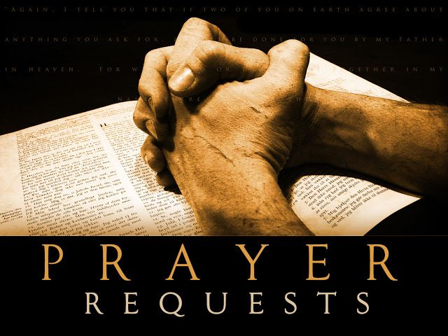 Prayer Requests, to be shared during Sunday's worship service