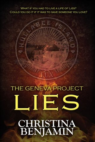 Mythical Books: Can you live a life of lies? - Lies (The Geneva Project #3) by Christina Benjamin