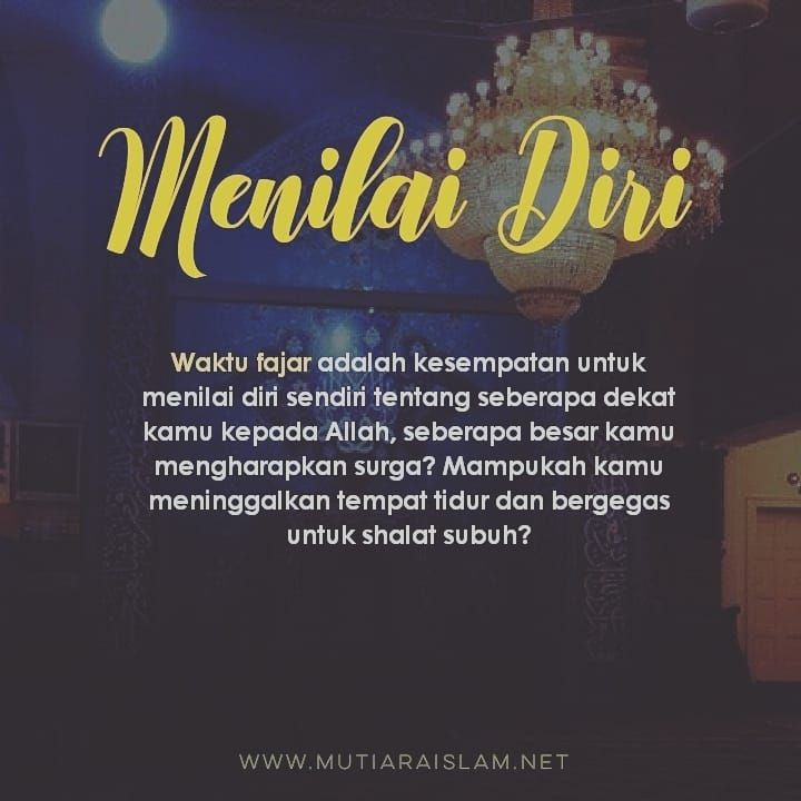 Image May Contain Text That Says Menilai Diri Waktu Fajar Adalah