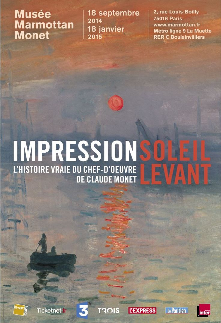 Impression, soleil levant - Impression of the rising sun - by Claude Monet is said to be the painting that launched Impressionism. The Marmottan MOnet Museum in Paris is devoting an entire exhibit to the true story of this masterpiece. Through 18 January 2015.