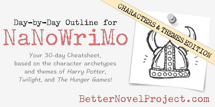 A 30 Day Outline for NaNoWriMo based on Harry Potter, Twilight, and The Hunger Games.
