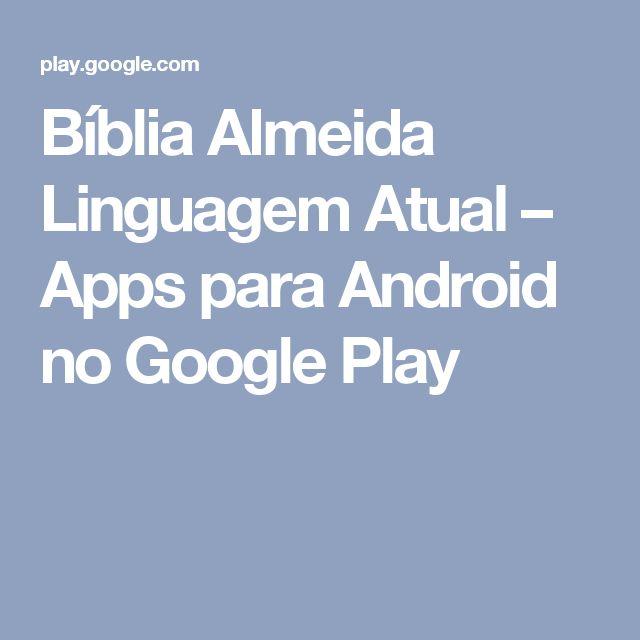 Bíblia Almeida Linguagem Atual – Apps para Android no Google Play