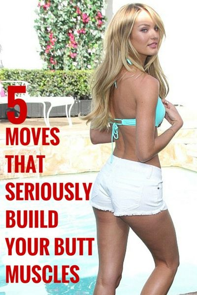 MOVES THAT SERIOUSLY BUIILD YOUR BUTT