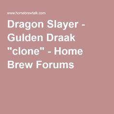 "Dragon Slayer - Gulden Draak ""clone"" - Home Brew Forums"