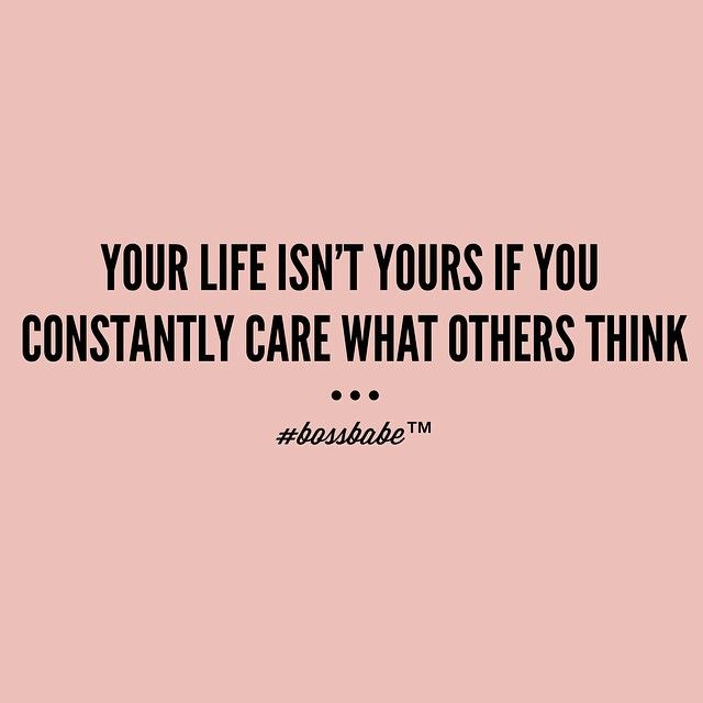 Care deeply about what others FEEL because that is what compassion is all about.  Care about what others THINK only to the extent that it is constructive. What isn't is mere opinion, not fact. [bossbabe.inc's photo on Instagram]
