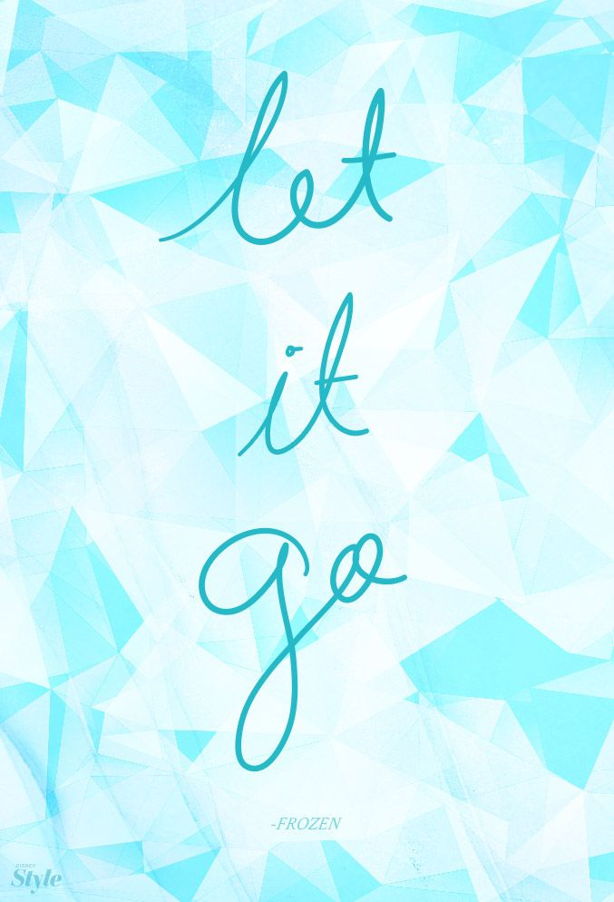 Your Weekly Disney Style Affirmation: Let It Go | Disney Style.. Let it gooooooo :)