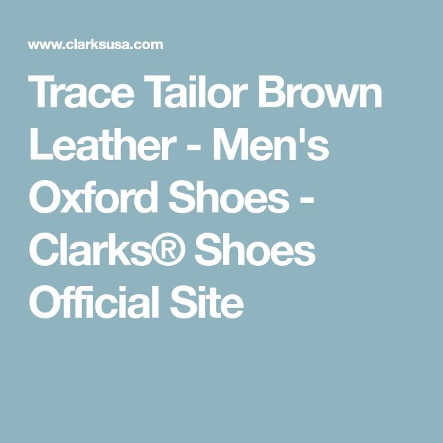 Trace Tailor Brown Leather - Men's Oxford Shoes - Clarks® Shoes Official Site