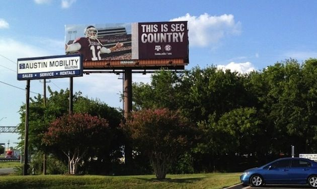 "Aggie buys billboard in AUSTIN, TX ""This is SEC Country""... suck on that texas"