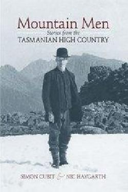 Mountain Men tells the stories of ten men who lived, worked and played in the Tasmanian high country from 1870 to 1990. Hunters, mineral prospectors, guides, rangers and tourism operators, horse...