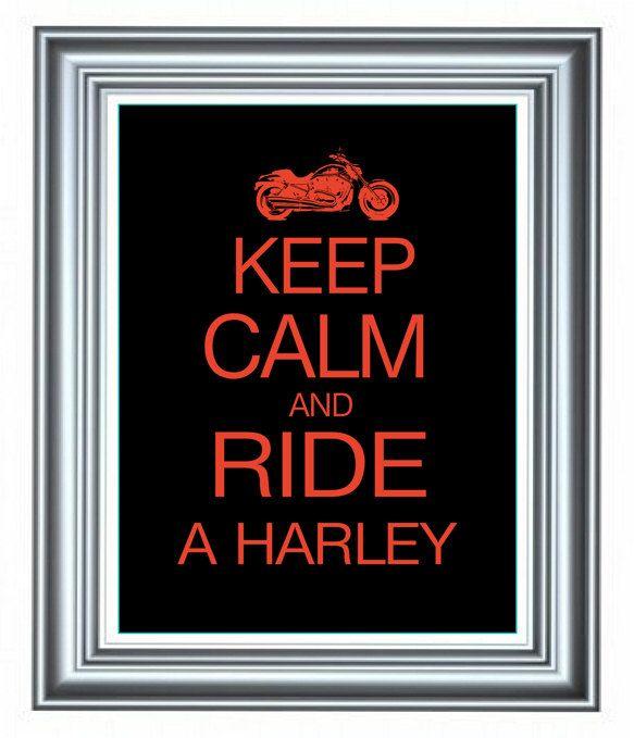 Harley Davidson Art Print Keep Calm and Ride A Harley, Gift for Him, Printable Artwork, digital file. $ 4.50, via Etsy.