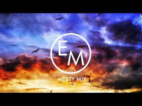 Eton Messy // Messy Mix 13 [Free Download]
