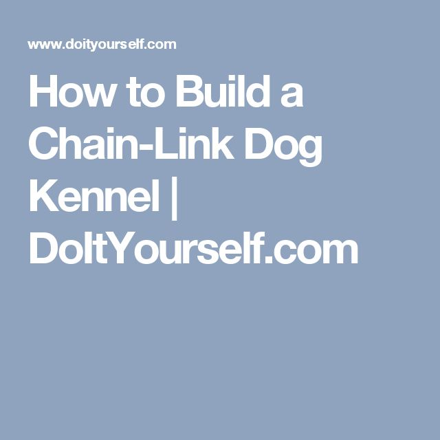 How to Build a Chain-Link Dog Kennel | DoItYourself.com