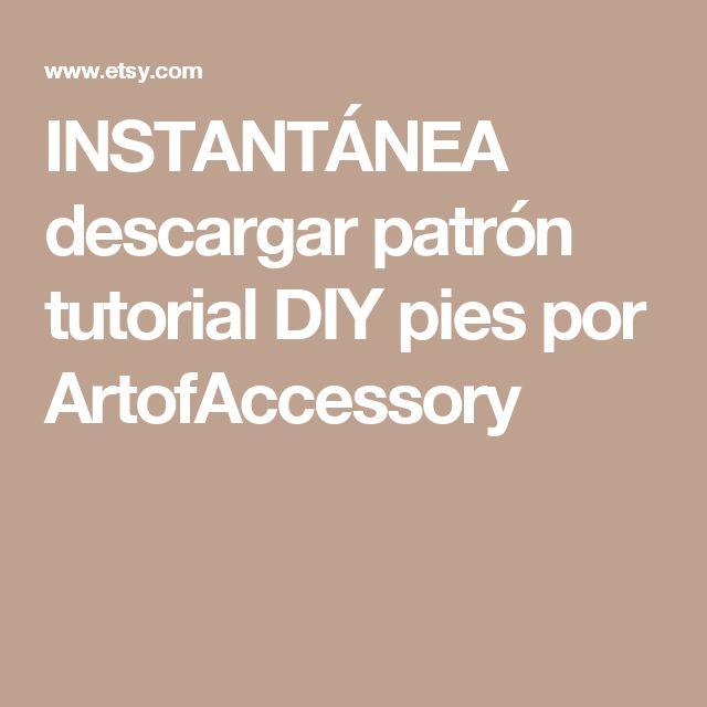 INSTANTÁNEA descargar patrón tutorial DIY pies por ArtofAccessory