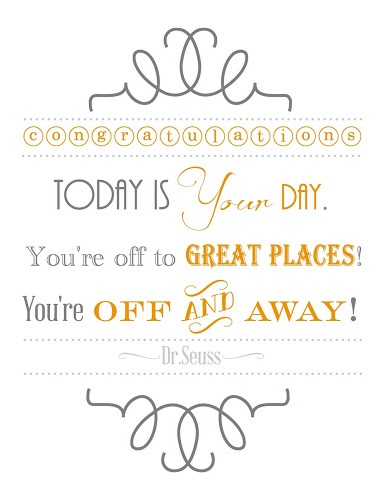 BLISSFUL ROOTS: Dr. Seuss Graduation Printable - Today is your day...
