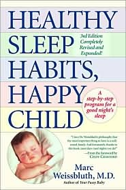 Healthy Sleep Habits, Happy Child  by Marc Weissbluth , Marc Weisbluth