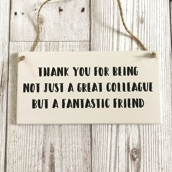 Colleague Sign Colleagues Gifts Colleague Plaque Quote