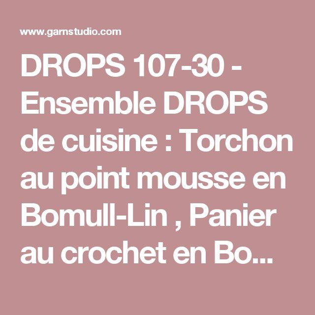 DROPS 107-30 - Ensemble DROPS de cuisine : Torchon au point mousse en Bomull-Lin , Panier au crochet en Bomull-Lin et coton Viscose et Maniques au point mousse en Ice ou Bomull-Lin - Free pattern by DROPS Design
