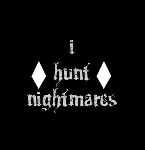I Hunt Nightmares