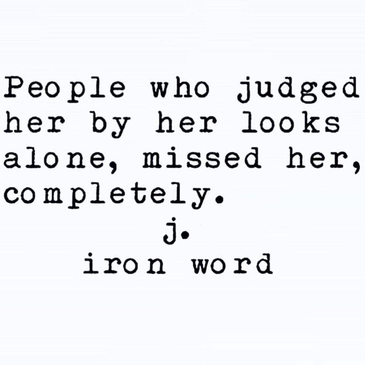 People who judged her by her looks alone, missed her, completely.