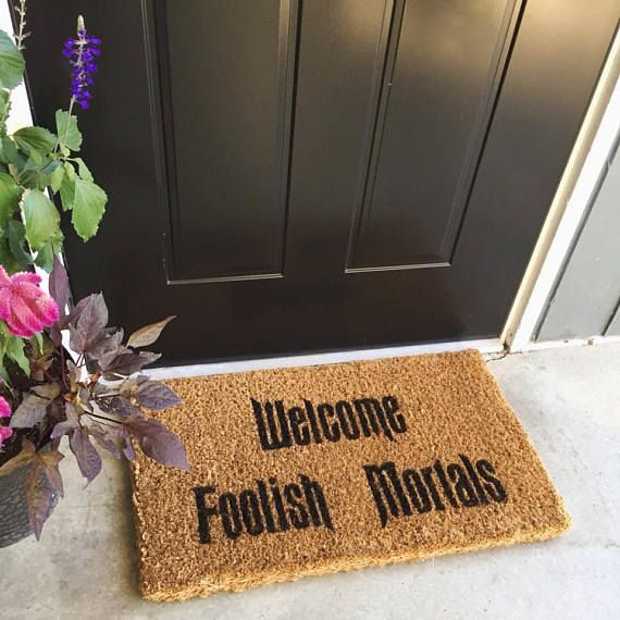 Coconut Coir Doormat - Welcome Foolish Mortals 18 x 30 Greet your guests with this Disney inspired Halloween door mat. *Perfect for a house warming gift* This mat is hand painted and sealed with a polyurethane spray. Although the mat is sprayed with sealers to protect it, in order to
