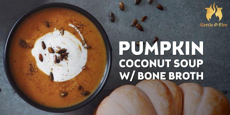 Paleo Pumpkin Soup With Bone Broth and Coconut Milk ...