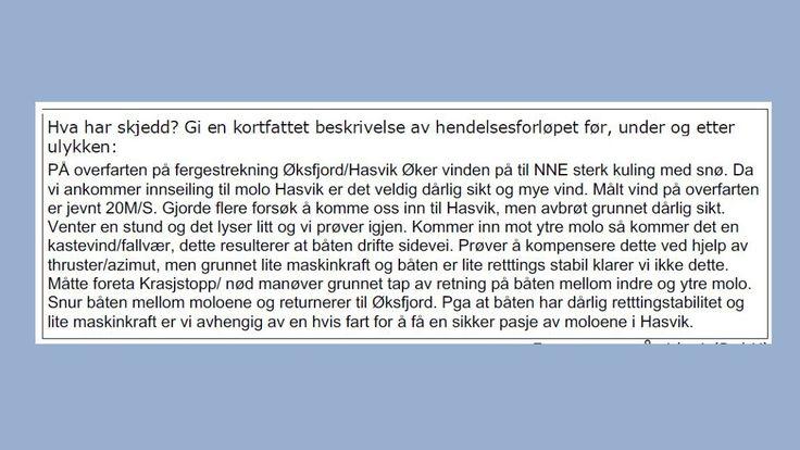 Svak maskin og lite stabil konstruksjon var årsaken til at ferga «Bergsfjord» mistet kontrollen på havna i Hasvik. Den lokale fergeaksjonen mener ulykkesrapporten dysser ned alvoret.