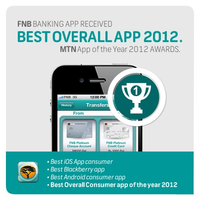 The FNB Banking App has won the prestigious Award of Best Overall App 2012 at the MTN App of the Year Awards 2012! #FNBnumber1App