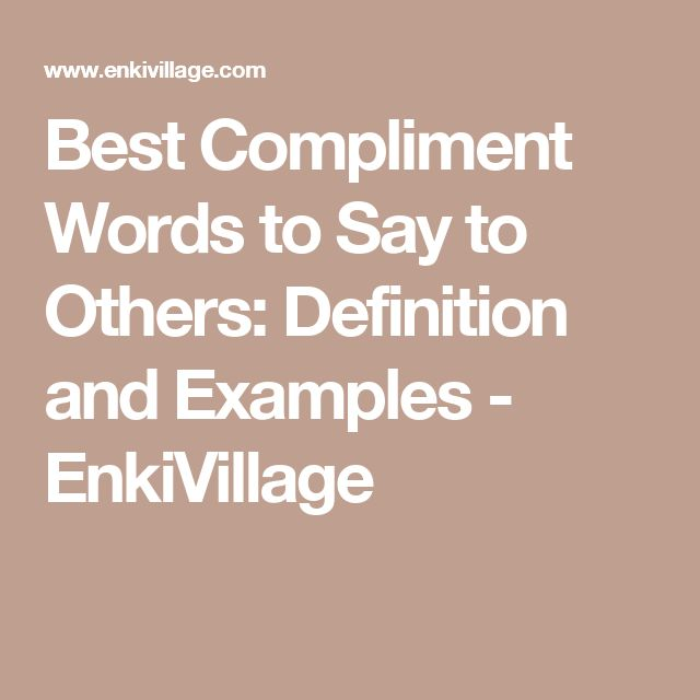 Best Compliment Words to Say to Others: Definition and Examples - EnkiVillage
