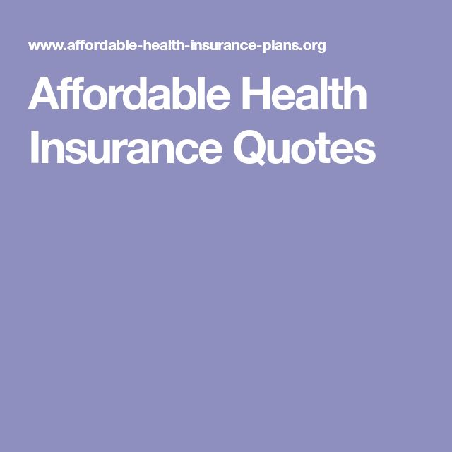 Health Insurance Quotes Unique Best 25 Affordable Health Insurance Ideas On Pinterest