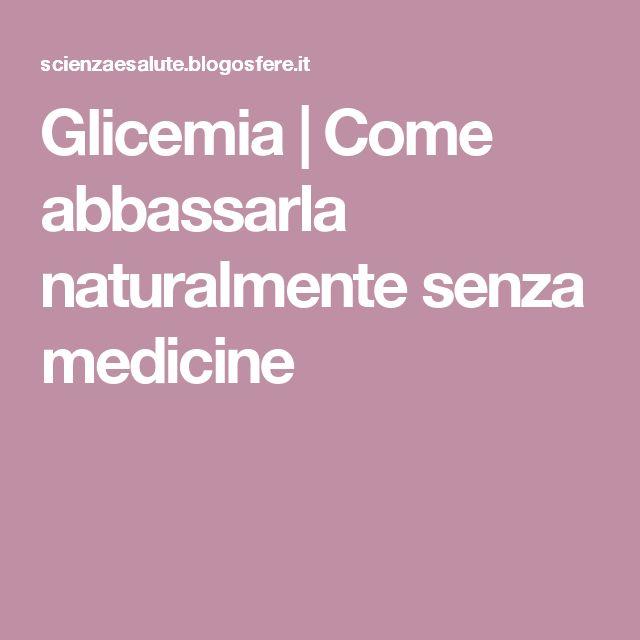 Glicemia | Come abbassarla naturalmente senza medicine